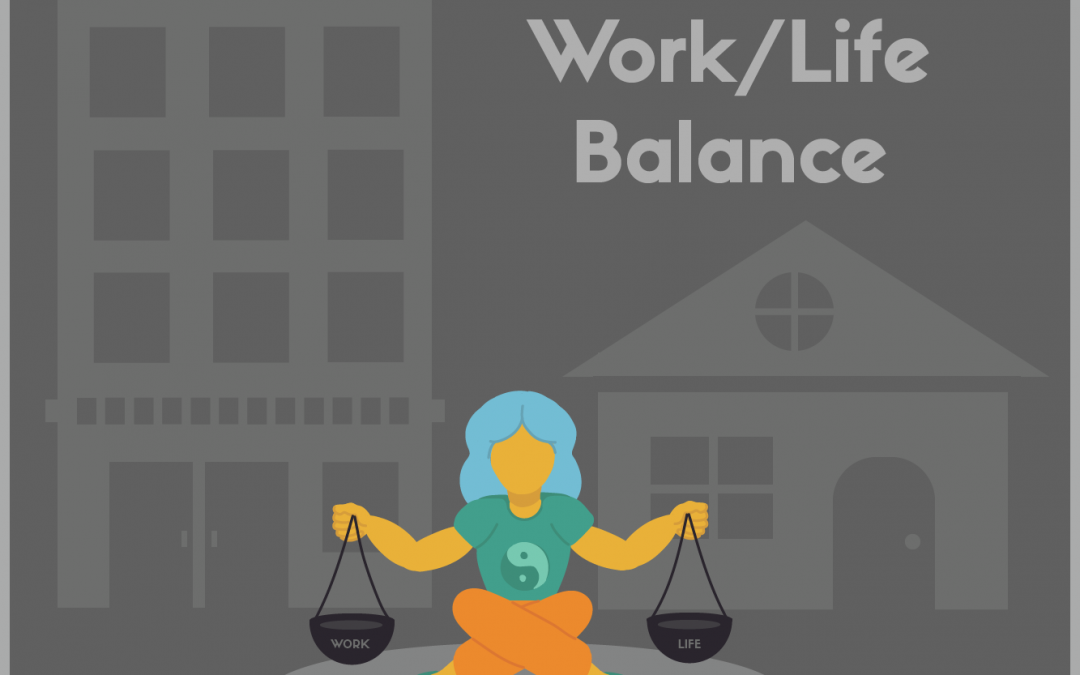 7 Tips for Finding Your Work/Life Balance